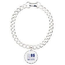 85 Years Old Looks Good Bracelet