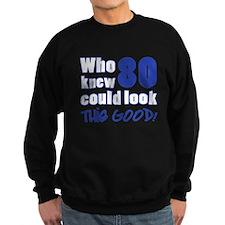 80 Years Old Looks Good Sweatshirt