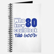 80 Years Old Looks Good Journal
