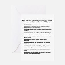 you know youre playing poker Greeting Cards