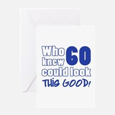 60 Years Old Looks Good Greeting Card
