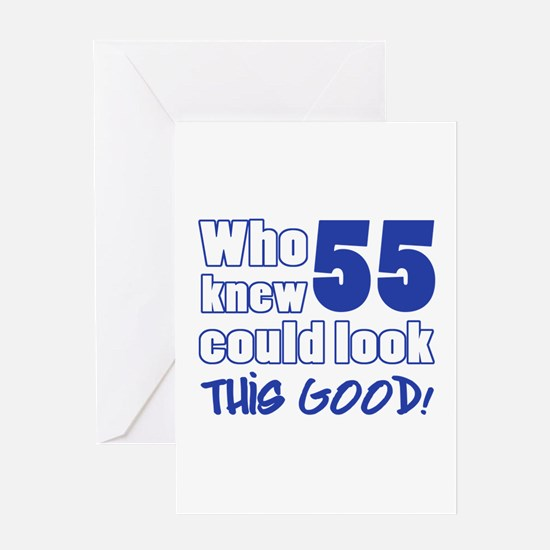 55 Years Old Looks Good Greeting Card