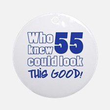 55 Years Old Looks Good Ornament (Round)