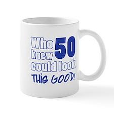 50 Years Old Looks Good Mug