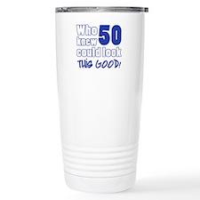 50 Years Old Looks Good Travel Coffee Mug