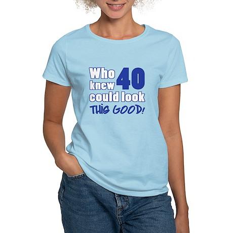 40 Years Old Looks Good Women's Light T-Shirt