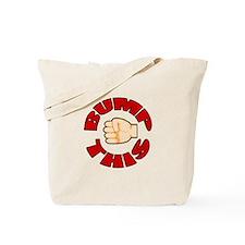 Bump This Tote Bag