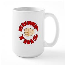 Bump This Mug