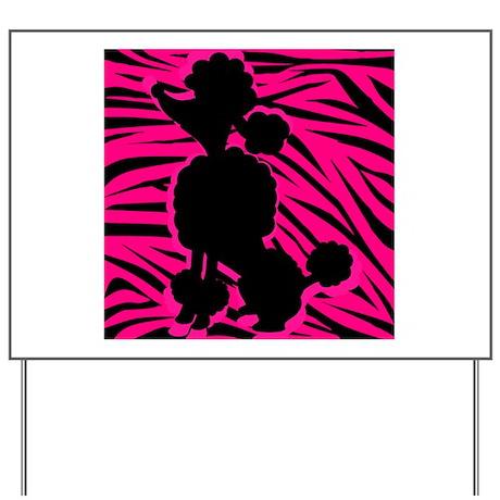 Zebra Striped Pink and Black Poodle Yard Sign