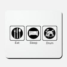 Eat, Sleep, Drum Mousepad