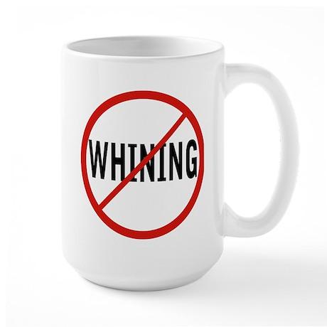NO-WHINING Mugs