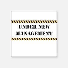 "Under New Management Square Sticker 3"" x 3"""