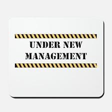 Under New Management Mousepad