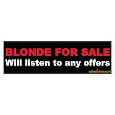 Blonde For Sale Bumper Bumper Sticker