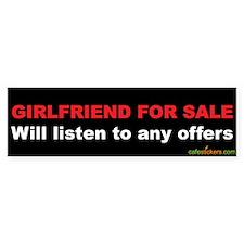 Girlfriend For Sale Bumper Bumper Sticker