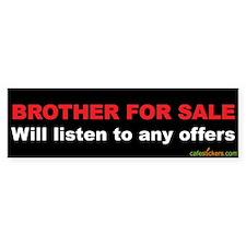 Brother For Sale Bumper Bumper Sticker
