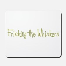 Frisking the Whiskers Mousepad