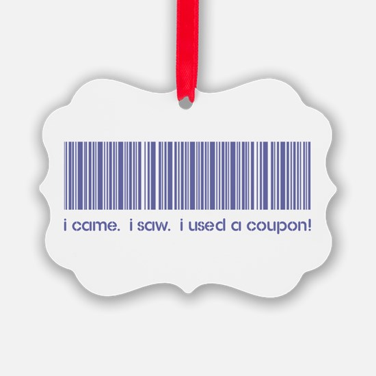 I CAME, I SAW... Ornament