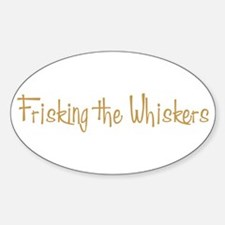 Frisking the Whiskers Oval Decal