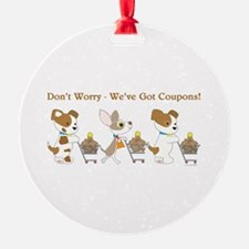DON'T WORRY... Ornament