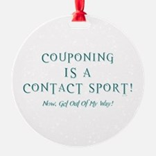 COUPONING IS A... Ornament