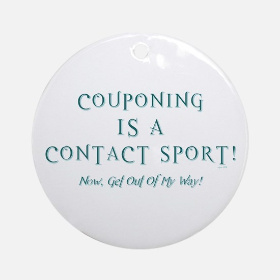 COUPONING IS A... Ornament (Round)