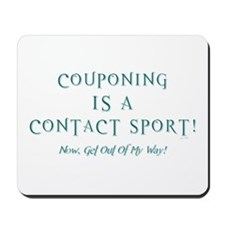 COUPONING IS A... Mousepad
