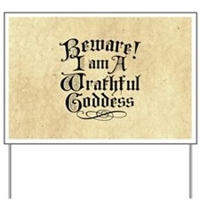 Beware I Am A Wrathful Goddess Yard Sign