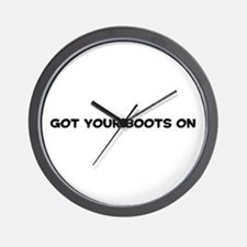 Got Your Boots On Wall Clock
