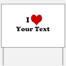 Customized I Love Heart Yard Sign