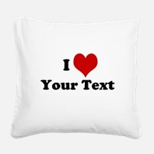 Customized I Love Heart Square Canvas Pillow