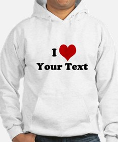 Customized I Love Heart Hoodie