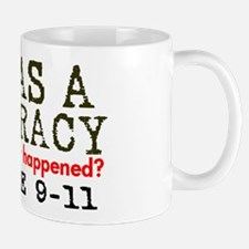 9-11 Was a Conspiracy! Mug