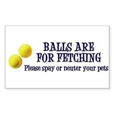 Balls Are For Fetching Bumper Stickers
