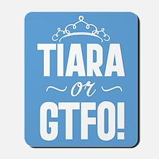 Tiara Or GTFO Mousepad