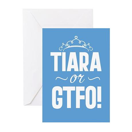 Tiara Or GTFO Greeting Cards (Pk of 10)