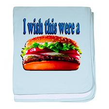 i Wish this were a big juicy Hamburger baby blanke