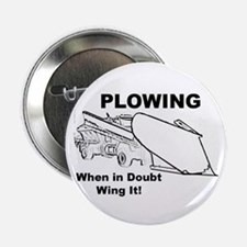 "Snow Plowing Wing It 2.25"" Button"