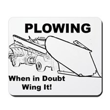 Snow Plowing Wing It Mousepad