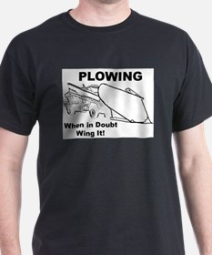 Snow Plowing Wing It T-Shirt