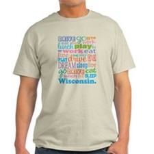 live dream Wisconsin T-Shirt