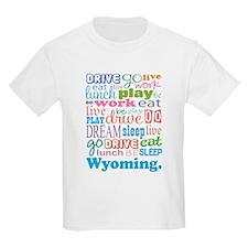 live dream Wyoming T-Shirt