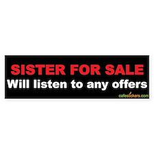 Sister for Sale Bumper Bumper Sticker