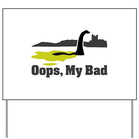 Oops, My Bad Yard Sign
