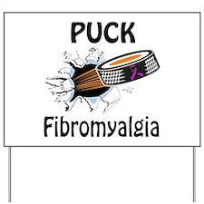 Puck Fibromyalgia Yard Sign
