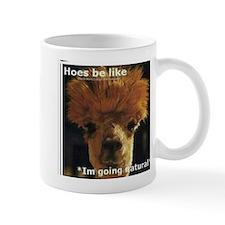 Hoes be like Mug