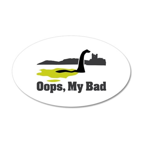 Oops, My Bad 35x21 Oval Wall Decal