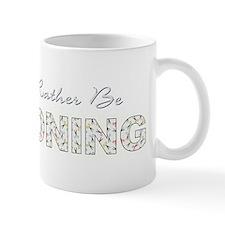 I WOULD RATHER... Mug