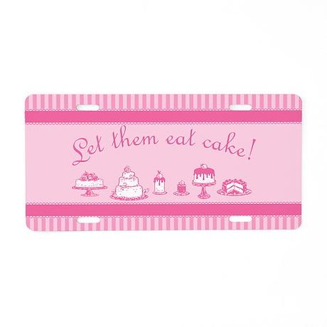 sweet pink let them eat cake aluminum license plat by. Black Bedroom Furniture Sets. Home Design Ideas