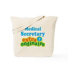 Medical Secretary Extraordinaire Tote Bag